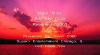Mary Mary - Still My Child.flv