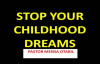 STOP YOUR CHILDHOLD DREAMS - PASTOR MENSA OTABIL