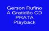 Gerson Rufino A Gratido P L A Y B C K Letra e Vdeo
