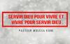Servir DIEU pour vivre et vivre pour servir DIEU Pasteur Moussa KONE.mp4