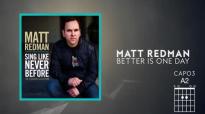 Matt Redman - Better Is One Day (Lyrics And Chords).mp4
