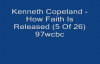 Kenneth Copeland - How Faith Is Released (5 Of 26) 97wcbc (Audio) -
