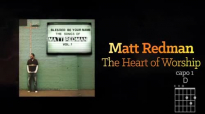 Matt Redman - The Heart Of Worship (Lyrics And Chords).mp4