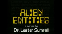 86 Lester Sumrall  Alien Entities II Pt 13 of 23 Is Schizophrenia an Alien Entity