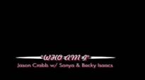Who Am I-Jason Crabb with Sonya & Becky Isaacs.flv