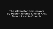 The Alabaster Box (Cover) - By Pastor Jerome Fernando Live at KRC Mount Lavinia Service