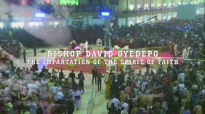 Bishop OyedepoThe Impartation Of The Spirit Of Faith