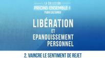 Prions ensemble - Vaincre le sentiment de rejet - Pasteur Yvan CASTANOU.mp4