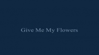 Rev.James Cleveland-Give Me My Flowers.flv