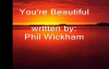 Youre Beautiful by Phil Wickham