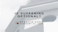 Fransic ChanIS SUFFERING OPTIONAL full lenght Fransic Chan Sermons 2015