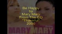 Mary Mary - Be Happy.flv