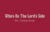 Min. Timothy Wright - Who's On The Lord's Side.flv