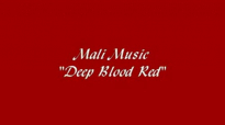 Mali Music- Deep Blood Red.flv
