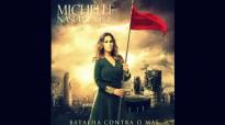 Michelle Nascimento Ungida Para Vencer CD Batalha contra o mal