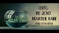 Leute, die Jesus brauchen kann (Hans Peter Royer).flv