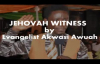 Jehovah witness by Evangelist Akwasi Awuah