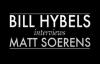 BILL HYBELS Interviews MATT SOERENS.flv