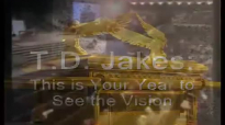 TD Jakes-This will be MY YEAR
