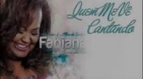 Fabiana Anastcio Quem Me Ver Cantando