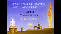 David Yonggi Cho  What is Tabernacle Prayer  Candlestick  Showbread