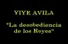 Yiye Avila  La desobediencia de los Reyes
