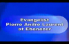 Evangelist Pierre Andre Laurent at Ebenezer Baptist Church In Philadelphia.flv