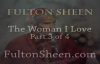 Archbishop Fulton J. Sheen - The Woman I Love - Part 3 of 4.flv