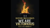 Donnie McClurkin feat. Tye Tribbett - We Are Victorious.flv