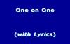 One on One Zacardi Cortez (With Lyrics).flv