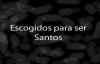 Escogidos para ser Santos  Satirio Dos Santos
