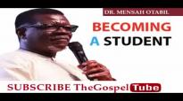 FROM ELIJAH TO ELISHA PT 2B BECOMING A STUDENT BY DR MENSAH OTABIL new.mp4