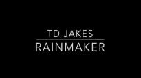 TD Jakes - The Rainmaker