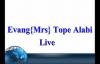 Evang{Mrs}Tope Alabi Live - 2.flv