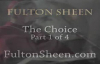 Archbishop Fulton J. Sheen - The Choice - Part 1 of 4.flv