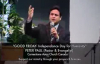 Independence for Humanity- GOOD FRIDAY SERMON by Pastor Peter Paul.flv
