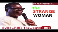 THE STRANGE WOMAN DR MENSAH OTABIL 2017 new.mp4