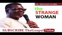 THE STRANGE WOMAN DR MENSAH OTABIL 2017 new.mp4