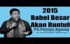 Pdt.Petrus Agung2015 Babel Besar Akan Runtuh