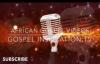 African Gospel Music Video (Series 3) Playlist.mp4