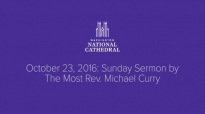 October 23, 2016_ Sunday Sermon by The Most Rev. Michael Bruce Curry.mp4