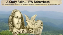 Crazy Faith - RW Schambach.mp4