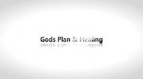 Todd White - Gods Plan & Healing.3gp