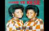 Tagoe Sisters Nyame ye kese God is Great