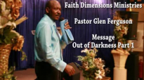 Pastor Glen Ferguson Out of the Darkness Part 1