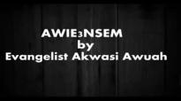 Awie3nsem By Evangelist Akwasi Awuah