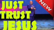Pastor John Gray - (2017) Just Trust JESUS.mp4