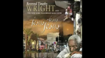 Rev. Timothy Wright Be Right There (Hallelujah Anyhow).flv