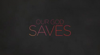 Our God Saves from Paul Baloche OFFICIAL LYRIC VIDEO