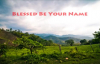 Blessed Be Your Name {with lyrics} - __Matt & Beth Redman_.mp4